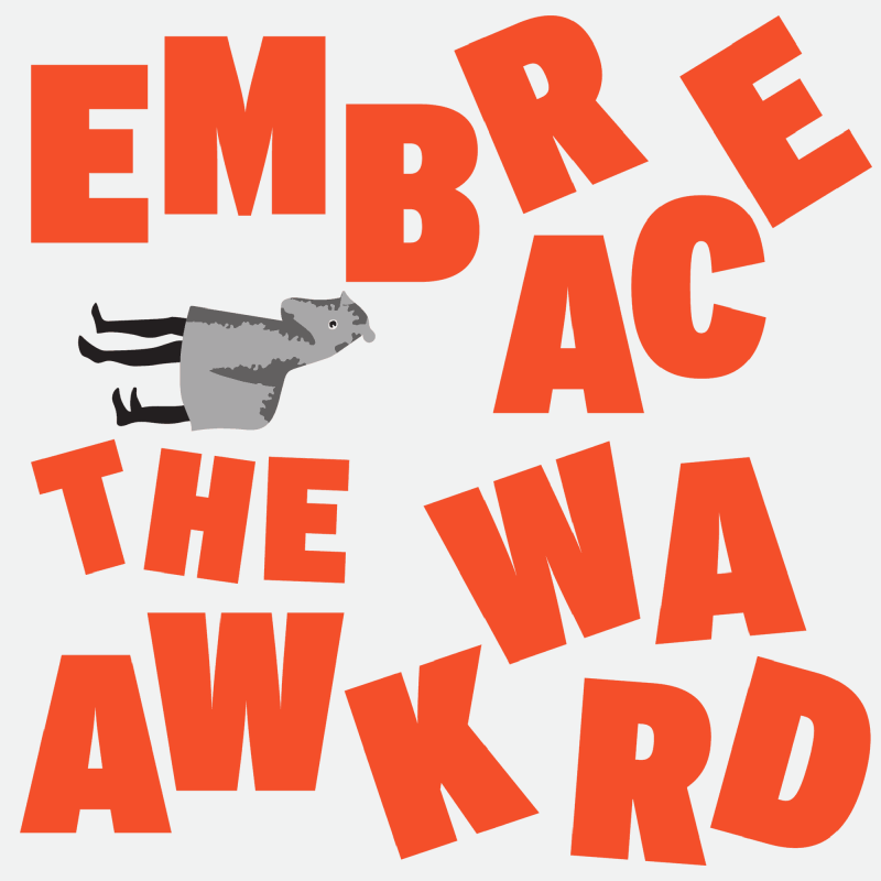 03-Studio_X-Embrace_Awkward_Posters-00